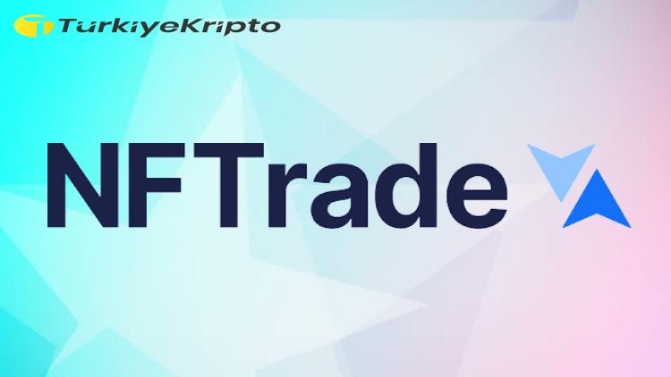 NFTrade, Mainnet'i Piyasaya Sürüyor