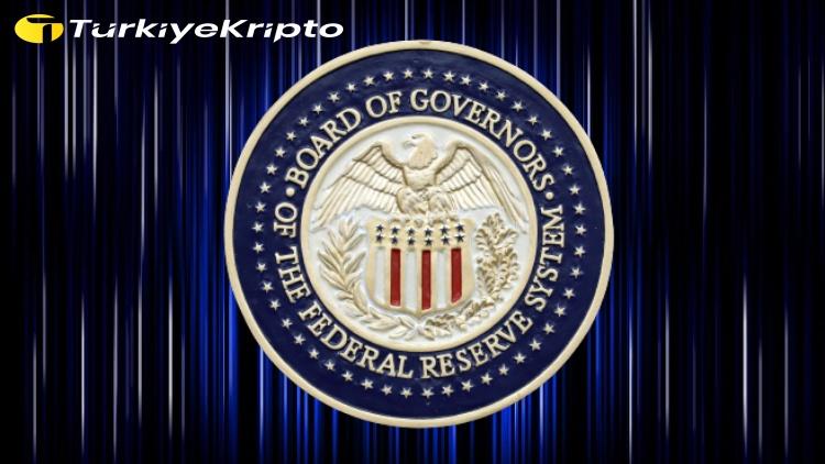 FED Kripto Varlık Fiyatlarında Artış Olduğunu Belirtti